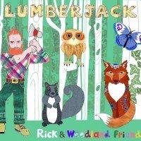 Lumberjack Rick and Woodland Friends