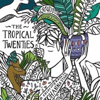 The Tropical Twenties - a coloring book by Johanna Stark