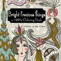 Bright Precious Things - A 1920s Coloring Book by Rima Tessman